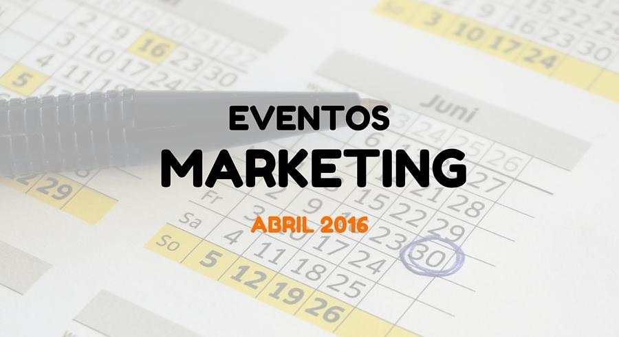 Eventos Marketing Abril 2016